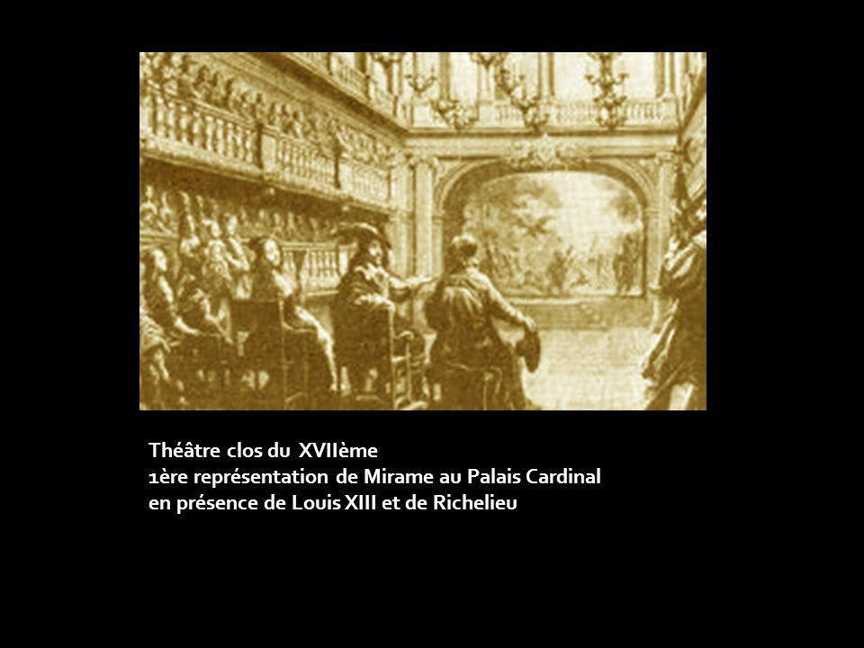 Théâtre clos du XVIIème 1ère représentation de Mirame au Palais Cardinal en présence de Louis XIII et de Richelieu