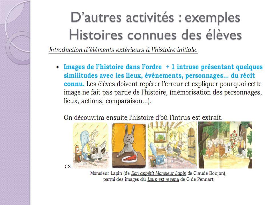 Dautres activités : exemples Histoires connues des élèves
