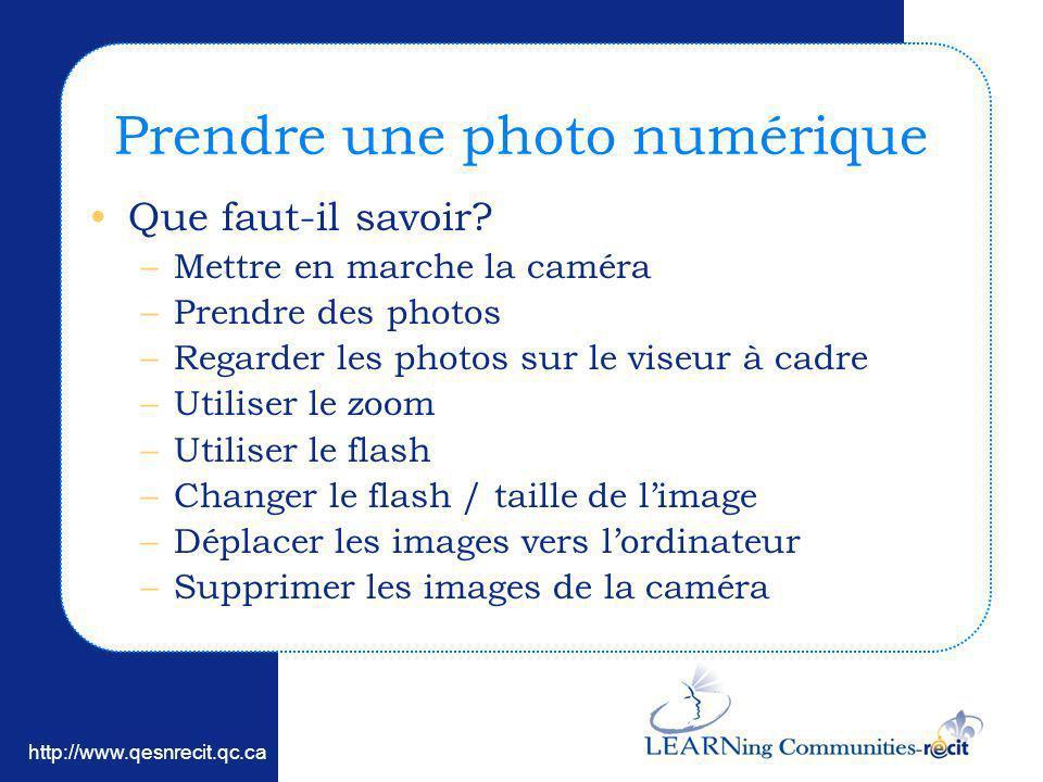 http://www.learnquebec.ca Prendre une photo numérique Que faut-il savoir? –Mettre en marche la caméra –Prendre des photos –Regarder les photos sur le
