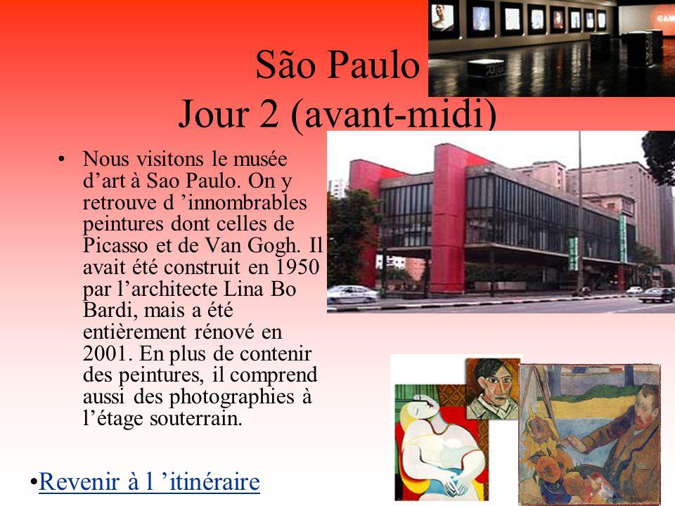 São Paulo Jour 2 (avant-midi) Nous visitons le musée dart à Sao Paulo. On y retrouve d innombrables peintures dont celles de Picasso et de Van Gogh. I