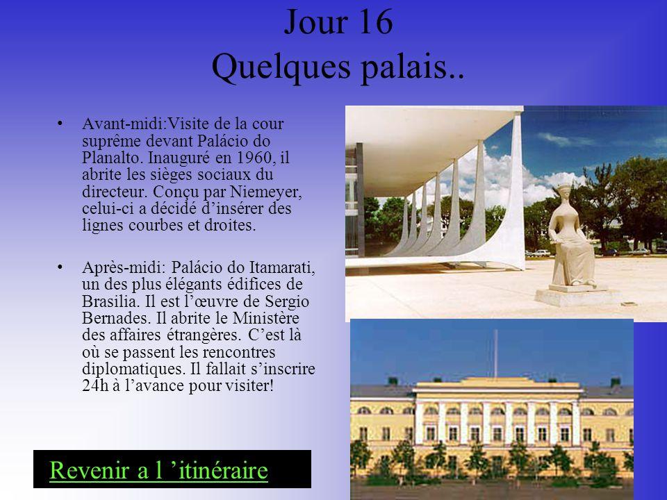 Jour 16 Quelques palais.. Avant-midi:Visite de la cour suprême devant Palácio do Planalto. Inauguré en 1960, il abrite les sièges sociaux du directeur