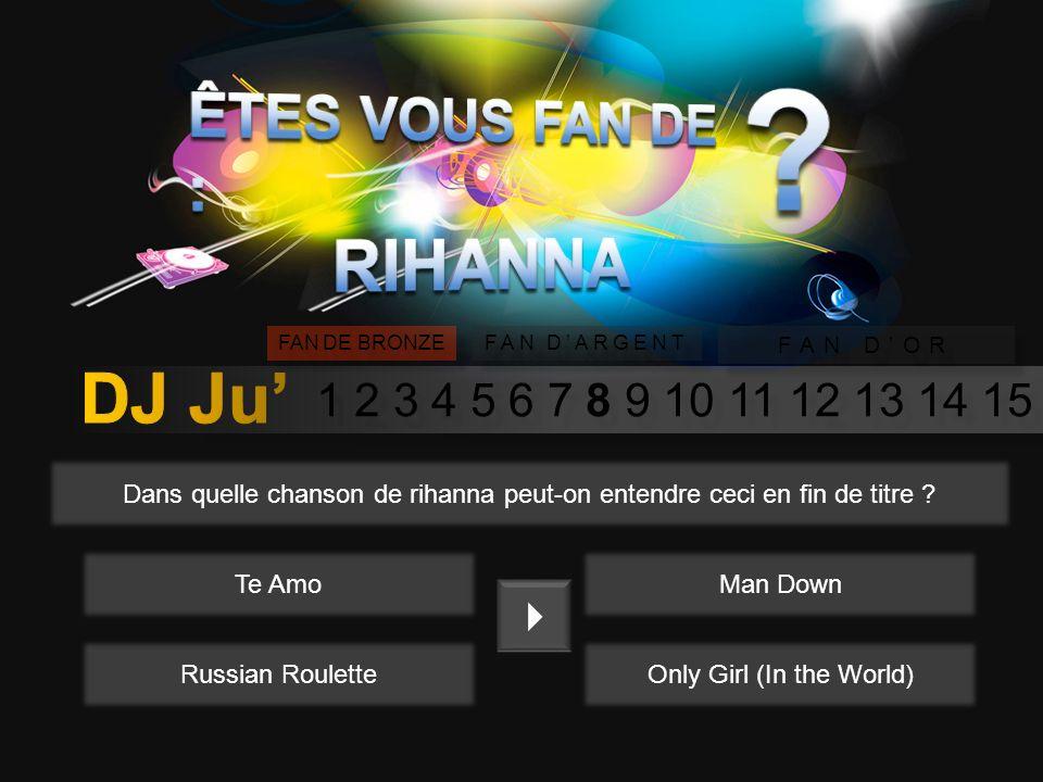 1 2 3 4 5 6 7 8 9 10 11 12 13 14 15 FAN DE BRONZE FAN DARGENT FAN DOR En 2012, Rihanna sessaie au cinéma et décroche un grand rôle mais dans quel film