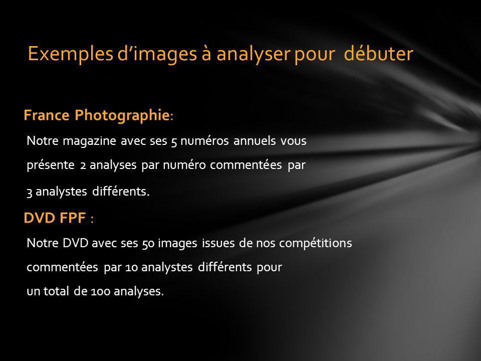 France Photographie: Notre magazine avec ses 5 numéros annuels vous présente 2 analyses par numéro commentées par 3 analystes différents. DVD FPF : No
