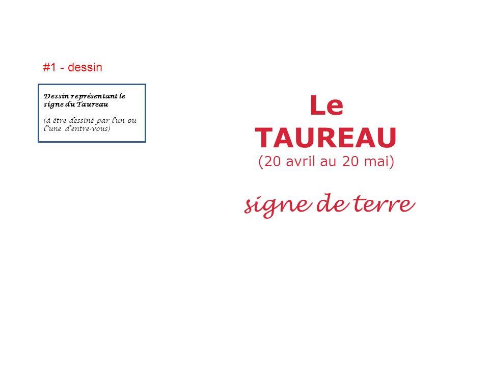 Le TAUREAU (20 avril au 20 mai) signe de terre Dessin représentant le signe du Taureau (à être dessiné par lun ou lune dentre-vous) #1 - dessin