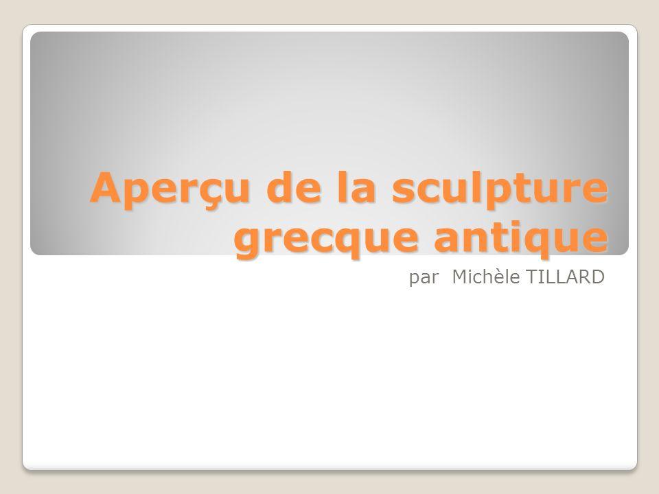 Aperçu de la sculpture grecque antique par Michèle TILLARD
