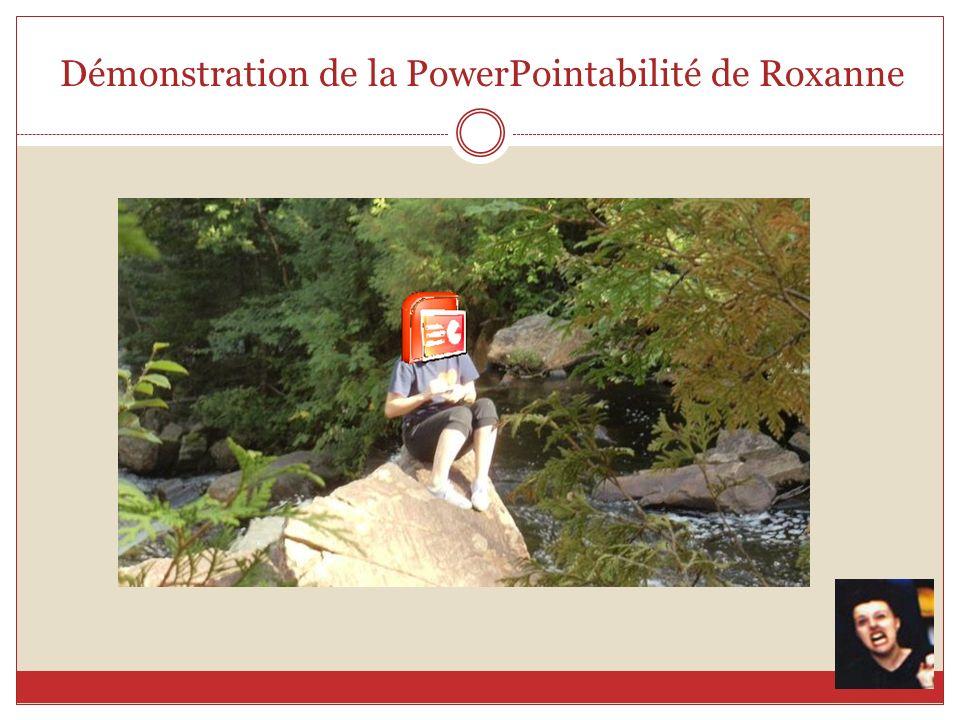 Démonstration de la PowerPointabilité de Roxanne