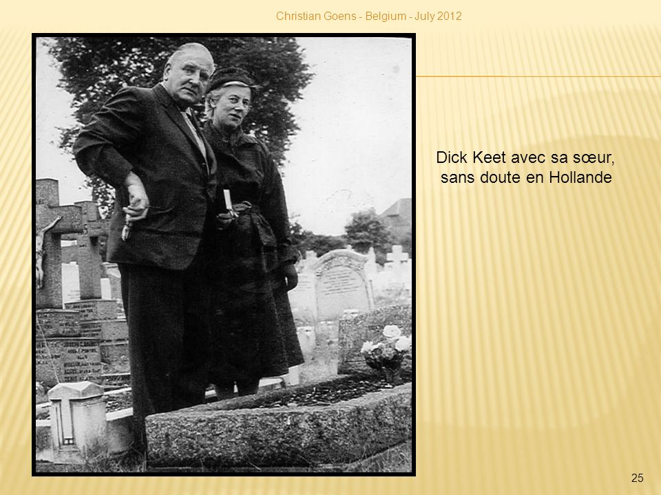 Christian Goens - Belgium - July 2012 25 Dick Keet avec sa sœur, sans doute en Hollande