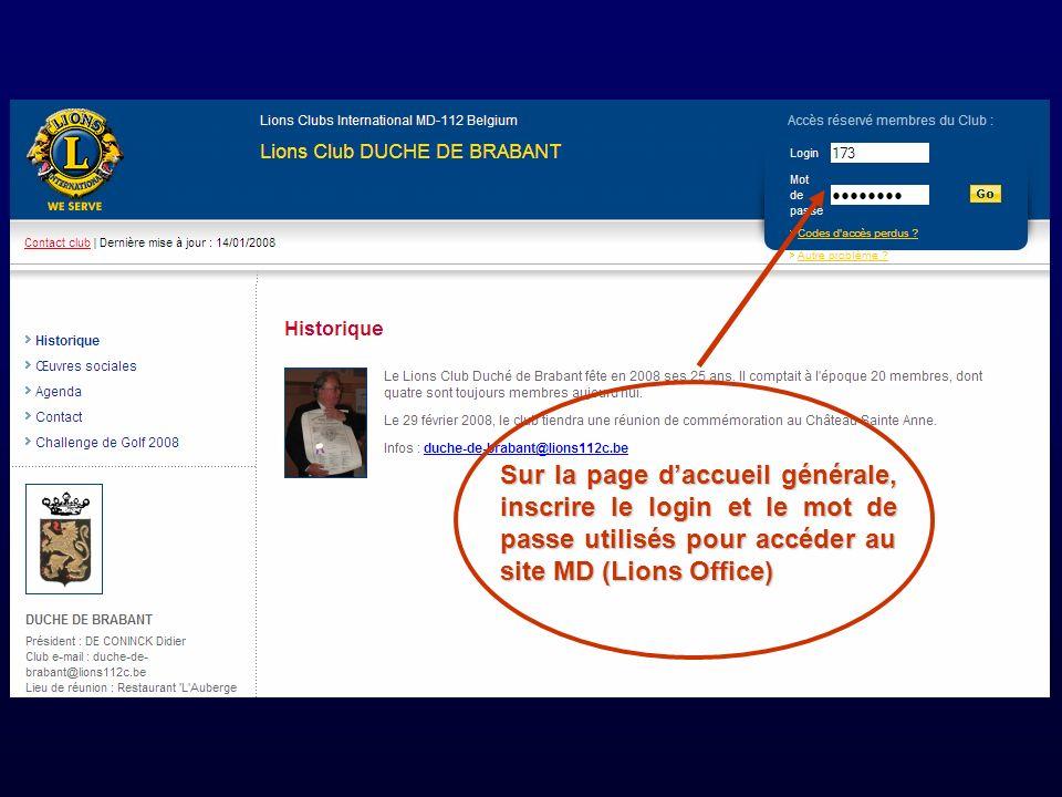 Sur la page daccueil générale, inscrire le login et le mot de passe utilisés pour accéder au site MD (Lions Office)