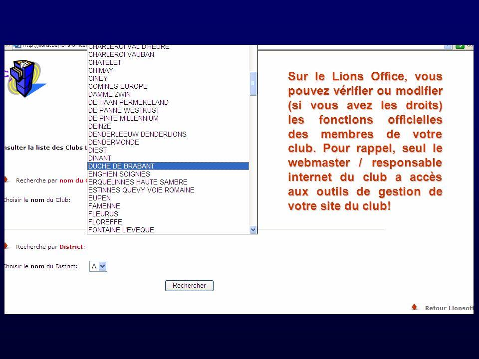 Sur le Lions Office, vous pouvez vérifier ou modifier (si vous avez les droits) les fonctions officielles des membres de votre club.