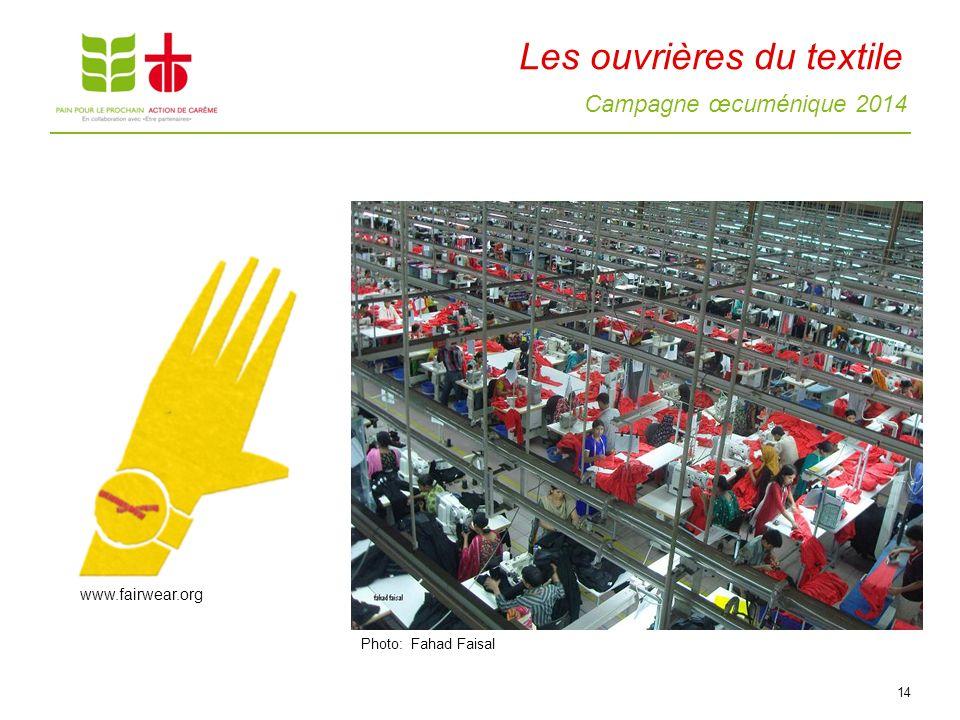 Campagne œcuménique 2014 Les ouvrières du textile 14 Photo: Fahad Faisal www.fairwear.org