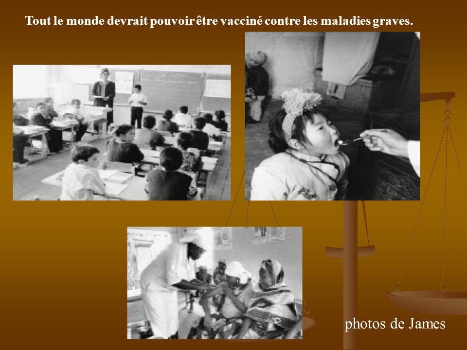 Tout le monde devrait pouvoir être vacciné contre les maladies graves. photos de James