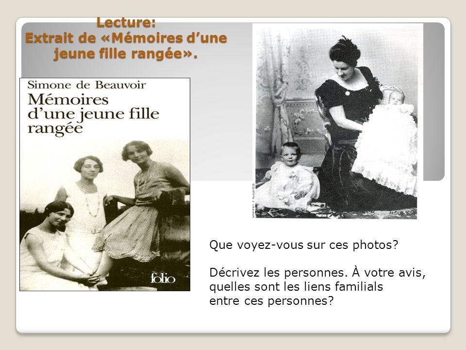 Lecture: Extrait de «Mémoires dune jeune fille rangée». Que voyez-vous sur ces photos? Décrivez les personnes. À votre avis, quelles sont les liens fa