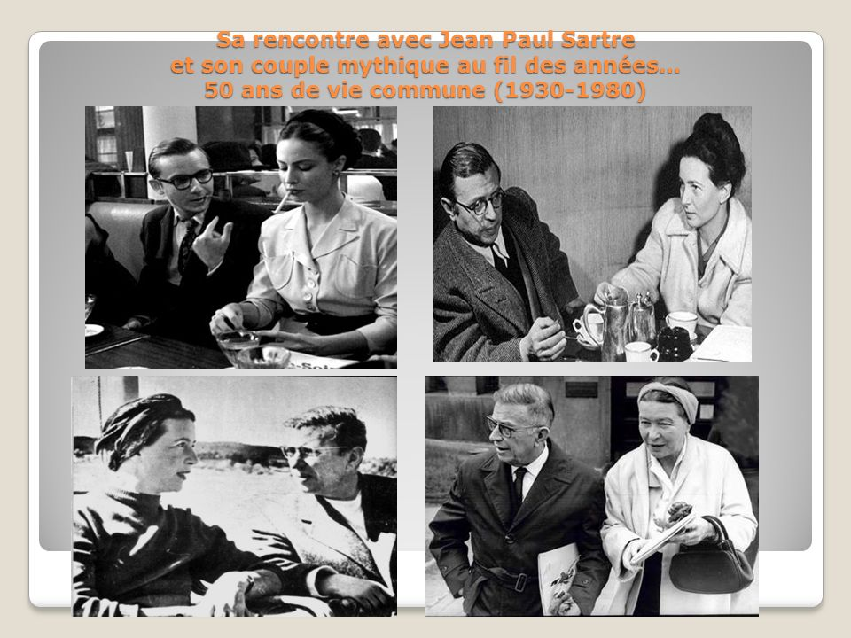 Sa rencontre avec Jean Paul Sartre et son couple mythique au fil des années… 50 ans de vie commune (1930-1980)