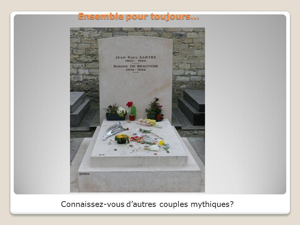 Ensemble pour toujours… Connaissez-vous dautres couples mythiques?
