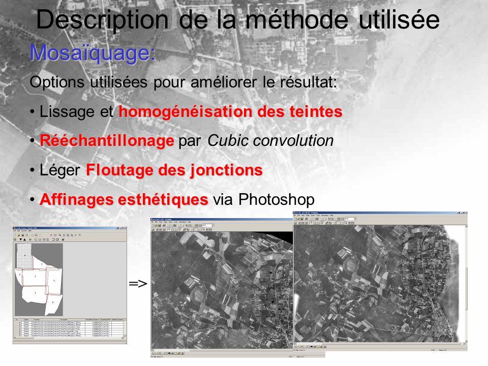 Description de la méthode utiliséeMosaïquage: Options utilisées pour améliorer le résultat: homogénéisation des teintes Lissage et homogénéisation des