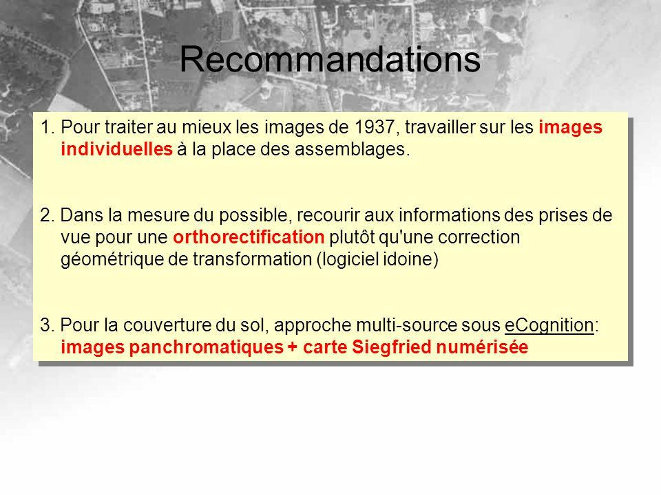 Recommandations 1.Pour traiter au mieux les images de 1937, travailler sur les images individuelles à la place des assemblages. 2. Dans la mesure du p
