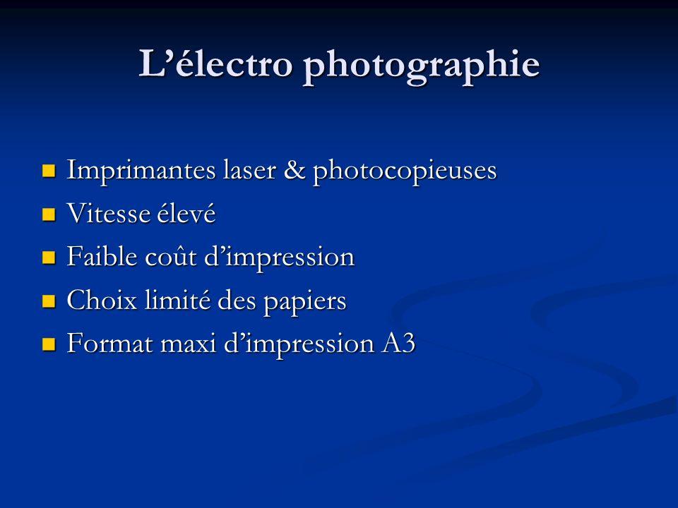 Lélectro photographie Imprimantes laser & photocopieuses Imprimantes laser & photocopieuses Vitesse élevé Vitesse élevé Faible coût dimpression Faible