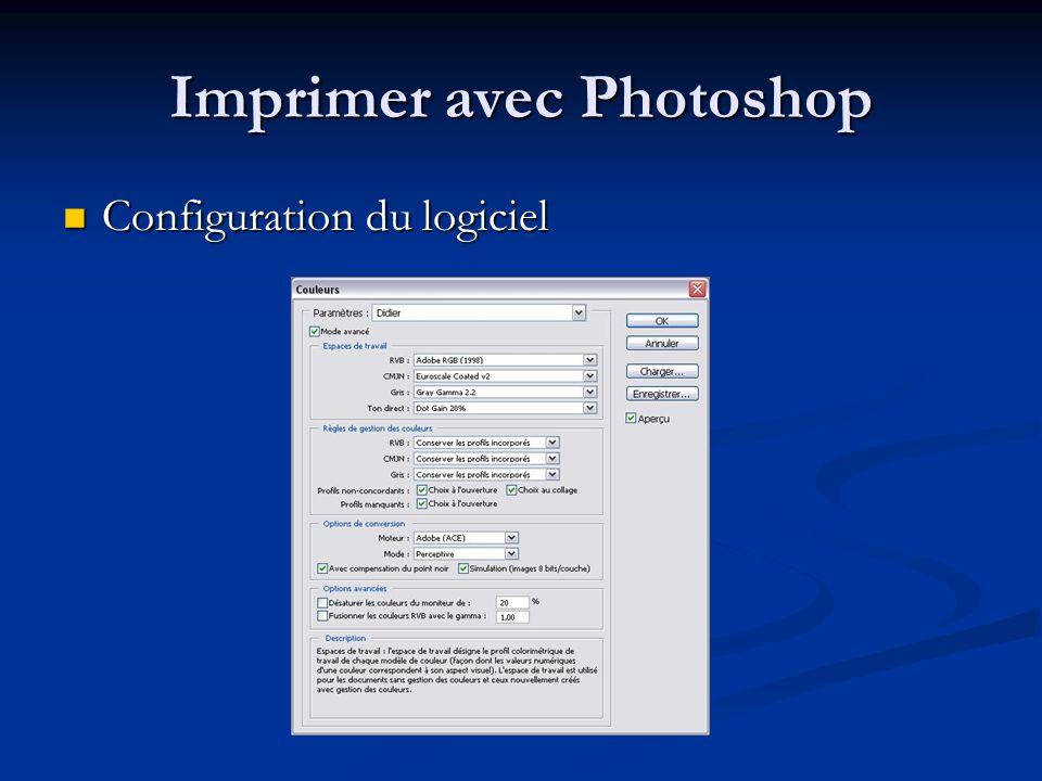 Imprimer avec Photoshop Configuration du logiciel Configuration du logiciel