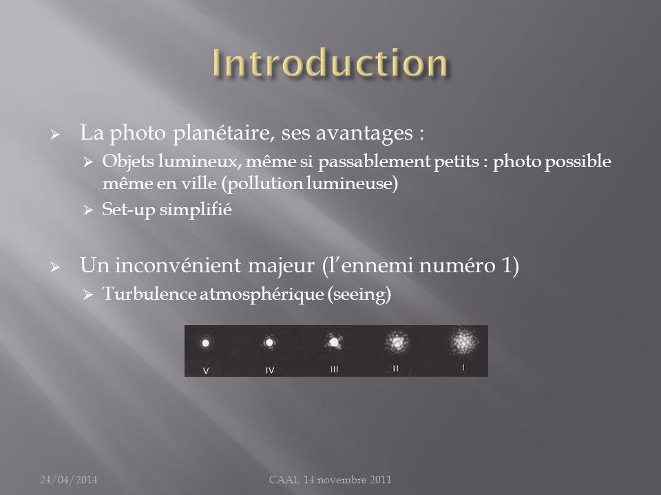 La photo planétaire, ses avantages : Objets lumineux, même si passablement petits : photo possible même en ville (pollution lumineuse) Set-up simplifi