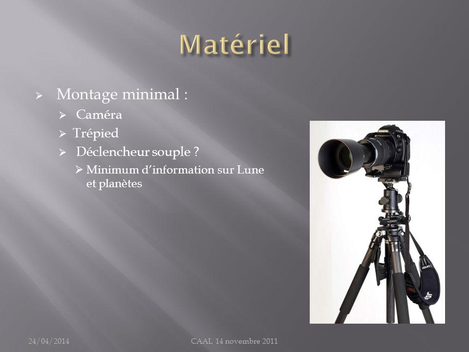Montage minimal : Caméra Trépied Déclencheur souple ? Minimum dinformation sur Lune et planètes 24/04/2014CAAL 14 novembre 2011