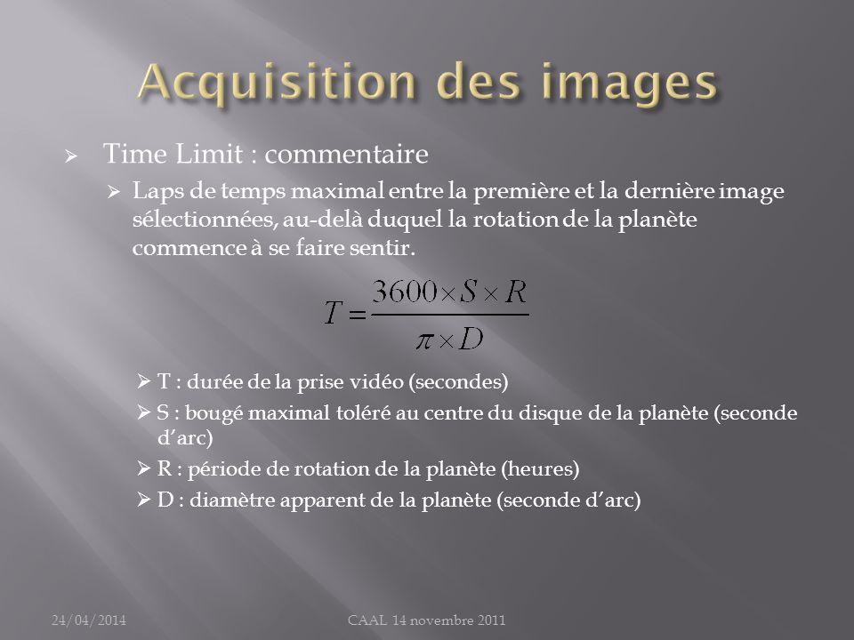 Time Limit : commentaire Laps de temps maximal entre la première et la dernière image sélectionnées, au-delà duquel la rotation de la planète commence