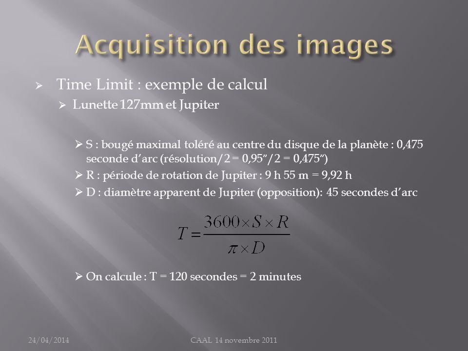 Time Limit : exemple de calcul Lunette 127mm et Jupiter S : bougé maximal toléré au centre du disque de la planète : 0,475 seconde darc (résolution/2