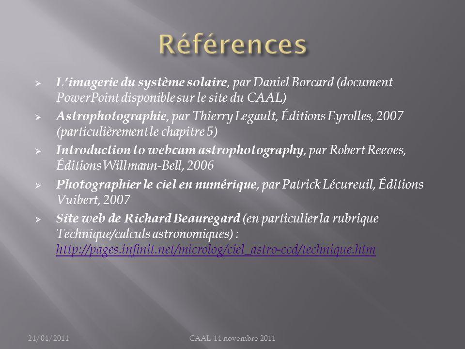 Limagerie du système solaire, par Daniel Borcard (document PowerPoint disponible sur le site du CAAL) Astrophotographie, par Thierry Legault, Éditions