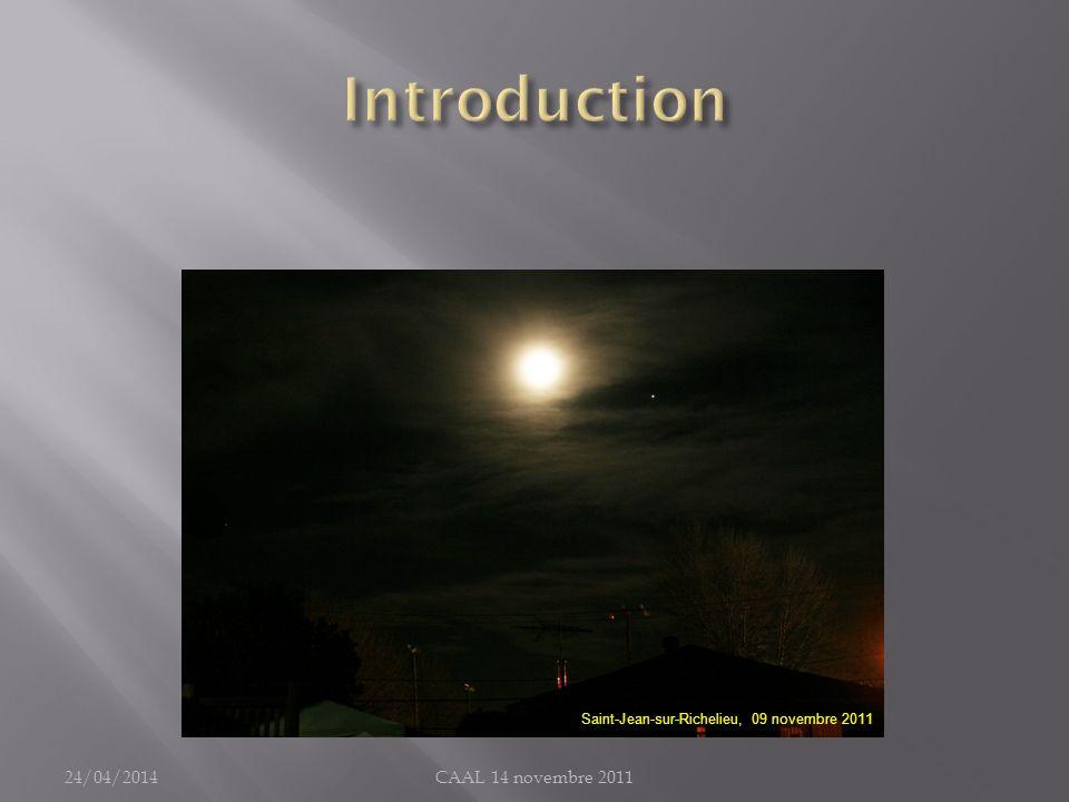 Résolution : Dimension (angulaire : seconde darc) des plus fins détails qui sont visibles sur une image (Ex : séparer étoiles doubles) La résolution dépend de : Diamètre de linstrument (résolution physique) Dimension des pixels du capteur (résolution photo) Longueur donde de la lumière Turbulence (1 – « seeing ») La résolution ne dépend pas de : Nombre de « mégapixels » de caméra 24/04/2014CAAL 14 novembre 2011