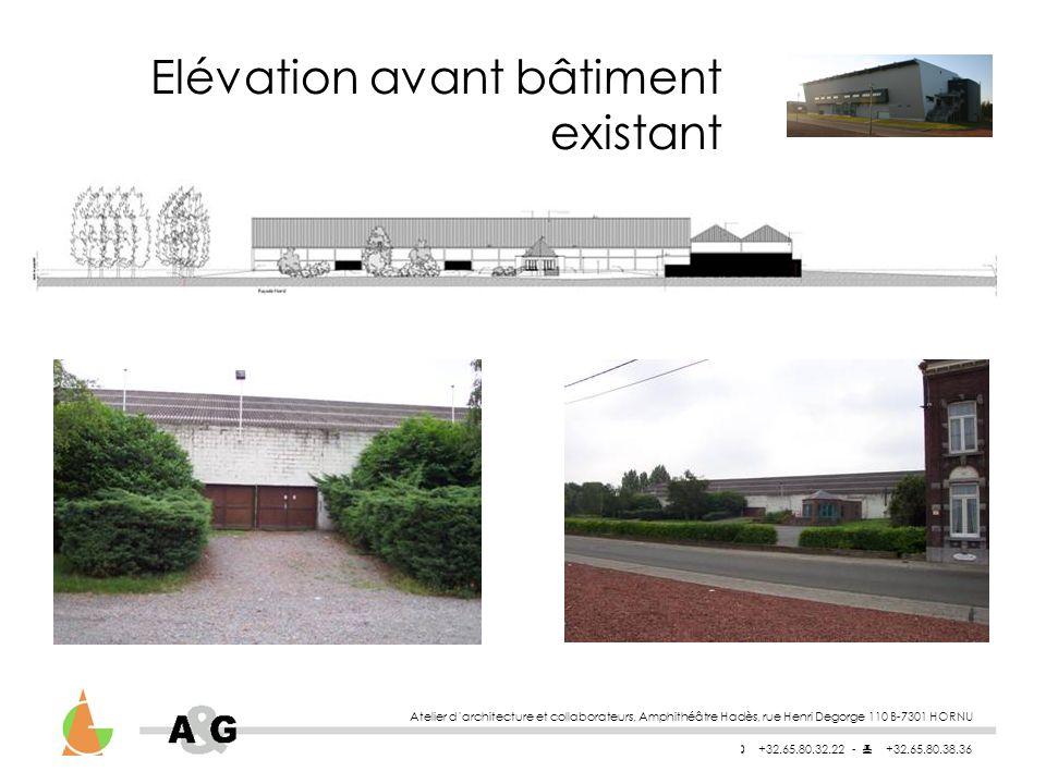 Atelier darchitecture et collaborateurs, Amphithéâtre Hadès, rue Henri Degorge 110 B-7301 HORNU +32.65.80.32.22 - +32.65.80.38.36 Elévation avant bâtiment existant