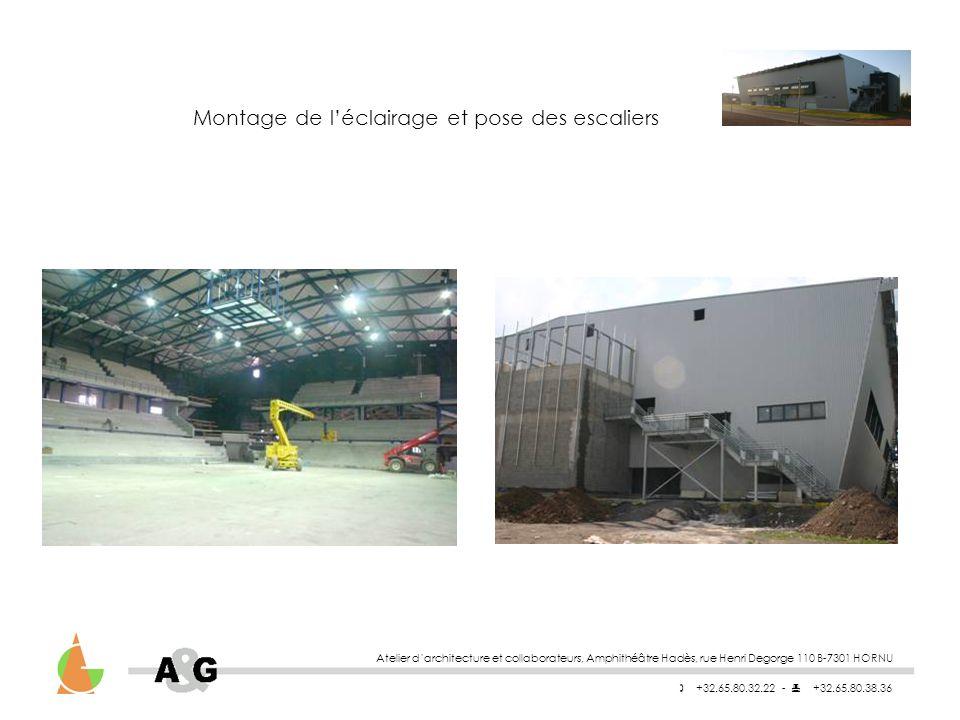 Atelier darchitecture et collaborateurs, Amphithéâtre Hadès, rue Henri Degorge 110 B-7301 HORNU +32.65.80.32.22 - +32.65.80.38.36 Montage de léclairage et pose des escaliers