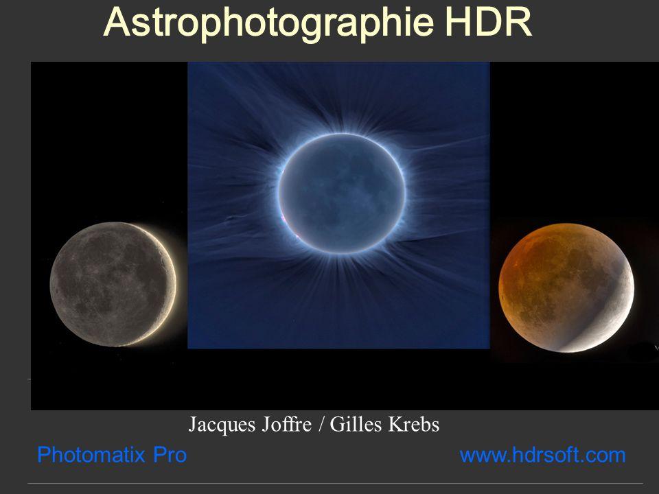 Astrophotographie HDR Photomatix Pro www.hdrsoft.com Jacques Joffre / Gilles Krebs