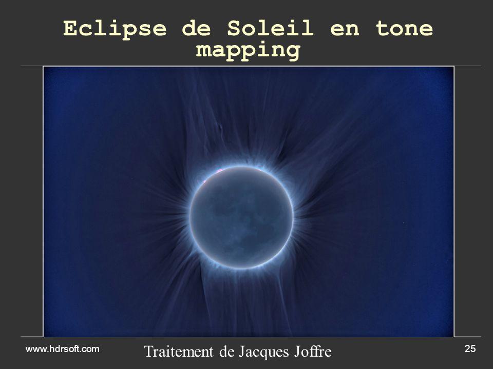 Eclipse de Soleil en tone mapping www.hdrsoft.com25 Traitement de Jacques Joffre