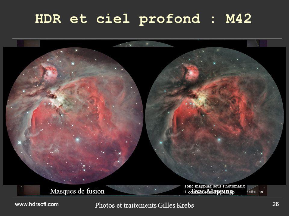 www.hdrsoft.com26 HDR et ciel profond : M42 Photos et traitements Gilles Krebs 30s 150s 300s 600s Masques de fusion Tone mapping sous Photomatix + courbes sous Photoshop Masques de fusionTone Mapping