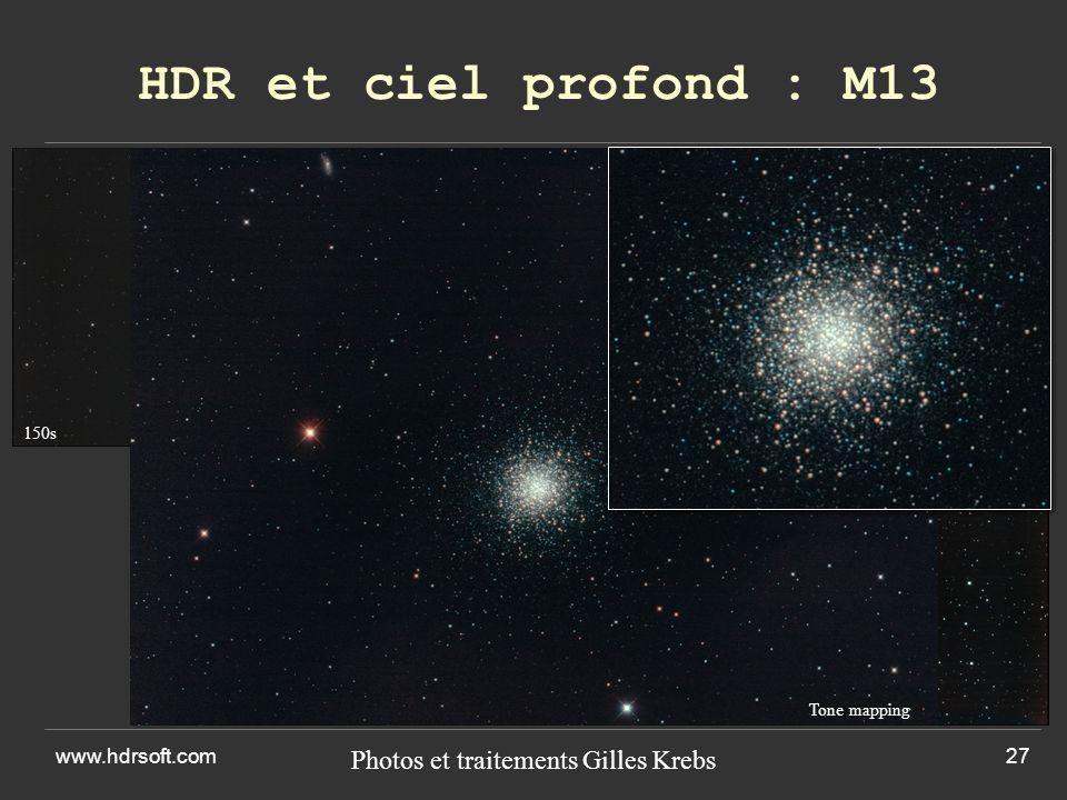 HDR et ciel profond : M13 www.hdrsoft.com27 Photos et traitements Gilles Krebs 150s300s600s Tone mapping