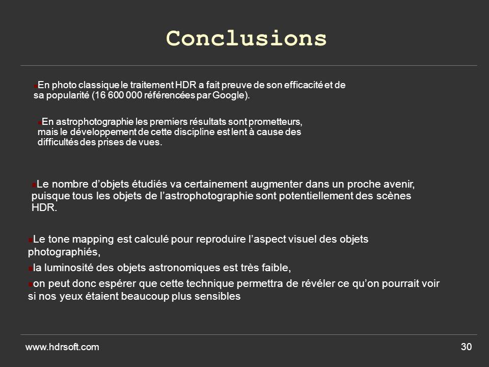 www.hdrsoft.com30 Conclusions En photo classique le traitement HDR a fait preuve de son efficacité et de sa popularité (16 600 000 référencées par Google).