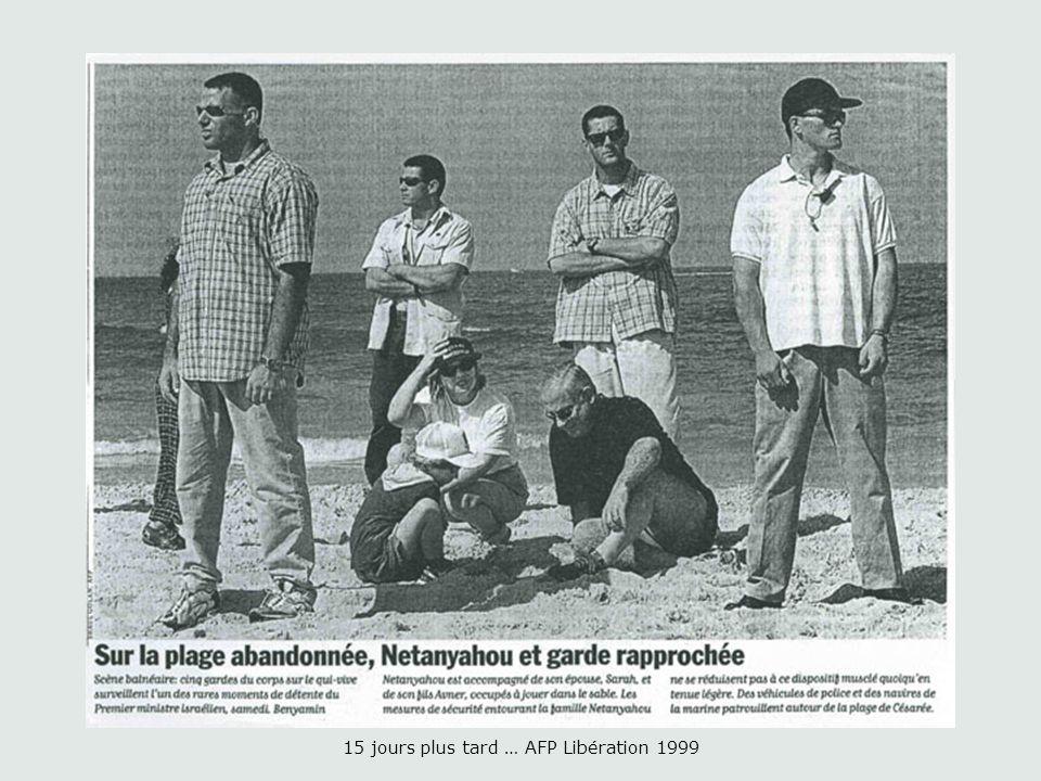 15 jours plus tard … AFP Libération 1999