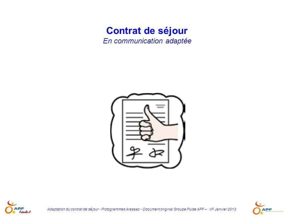 Adaptation du contrat de séjour - Pictogrammes Arasaac - Document original Groupe Pulse APF – VF Janvier 2013 Contrat de séjour En communication adapt