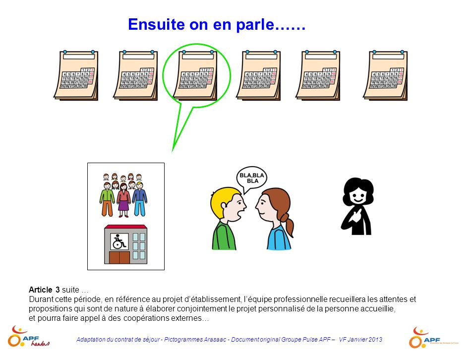Adaptation du contrat de séjour - Pictogrammes Arasaac - Document original Groupe Pulse APF – VF Janvier 2013 Article 3 suite … Durant cette période,