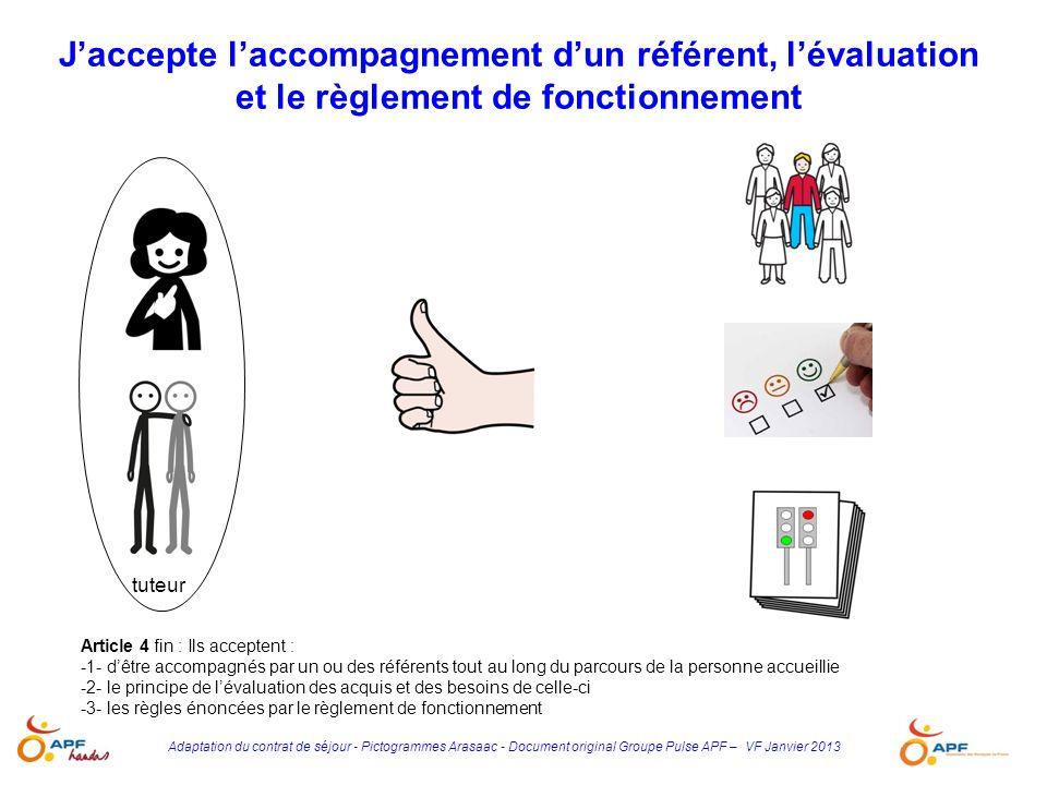 Adaptation du contrat de séjour - Pictogrammes Arasaac - Document original Groupe Pulse APF – VF Janvier 2013 Article 4 fin : Ils acceptent : -1- dêtr