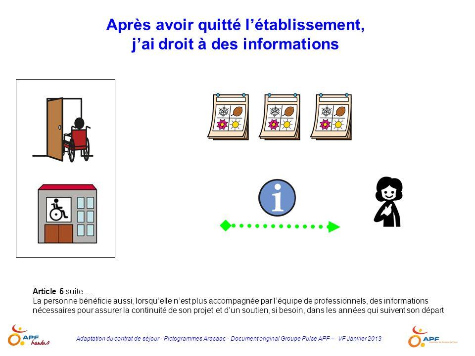 Adaptation du contrat de séjour - Pictogrammes Arasaac - Document original Groupe Pulse APF – VF Janvier 2013 Article 5 suite … La personne bénéficie