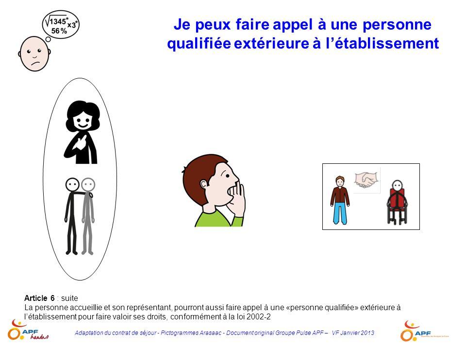 Adaptation du contrat de séjour - Pictogrammes Arasaac - Document original Groupe Pulse APF – VF Janvier 2013 Article 6 : suite La personne accueillie