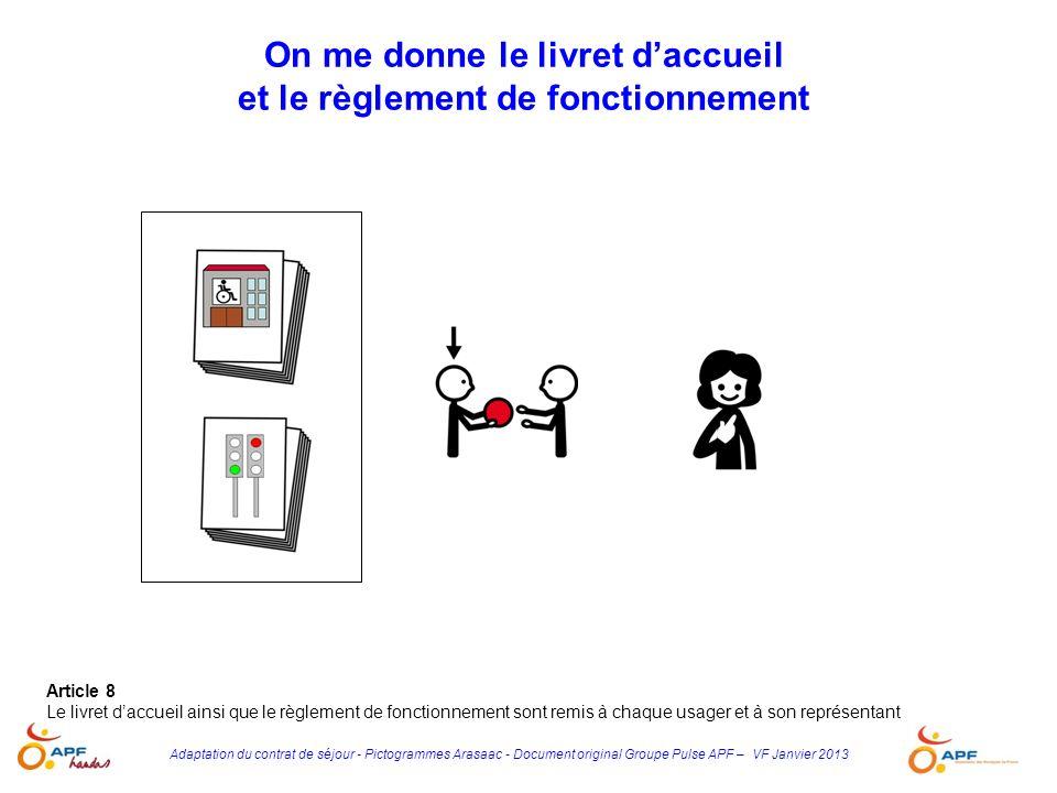 Adaptation du contrat de séjour - Pictogrammes Arasaac - Document original Groupe Pulse APF – VF Janvier 2013 Article 8 Le livret daccueil ainsi que l