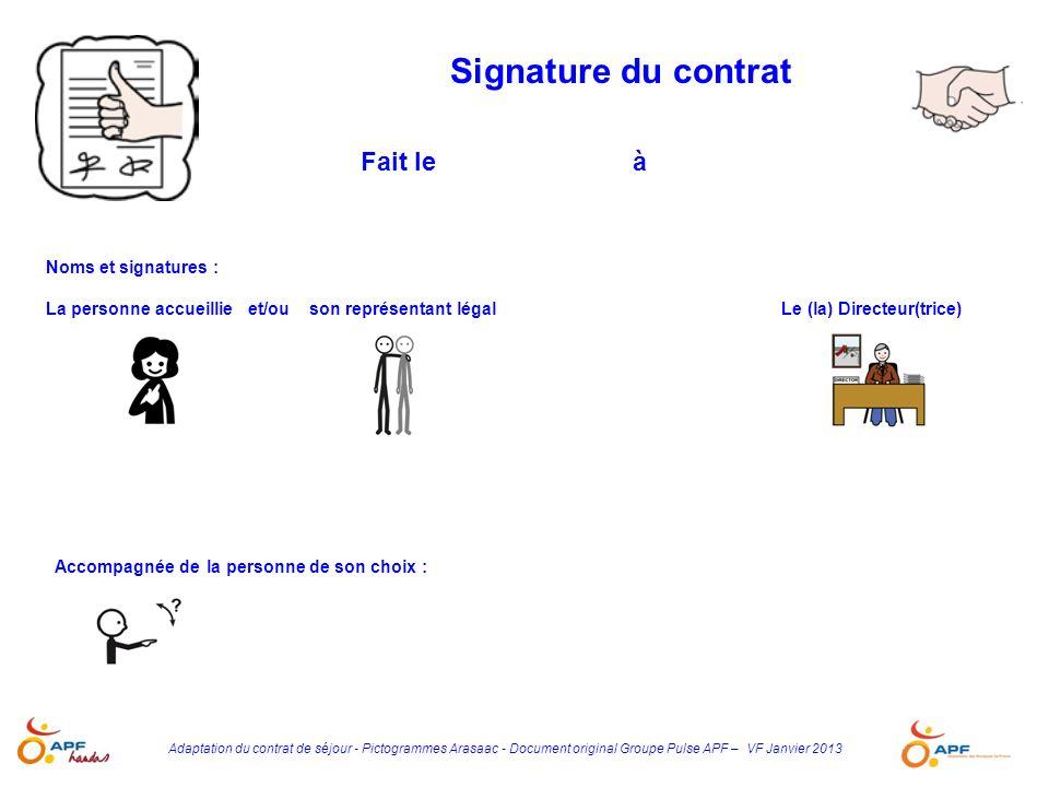 Adaptation du contrat de séjour - Pictogrammes Arasaac - Document original Groupe Pulse APF – VF Janvier 2013 Noms et signatures : La personne accueil