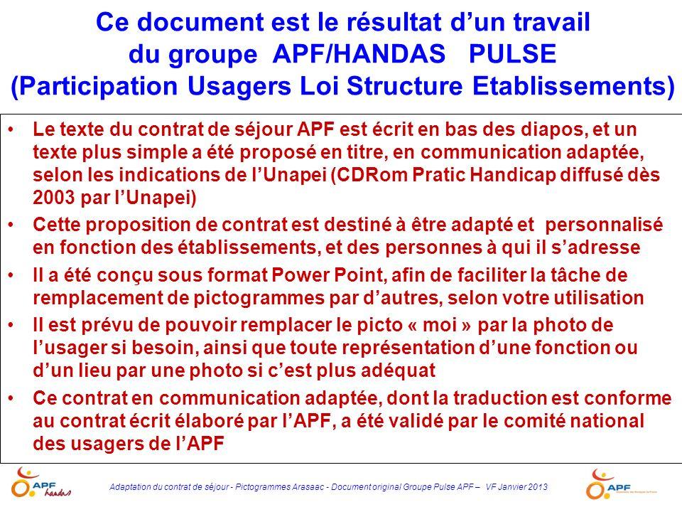 Adaptation du contrat de séjour - Pictogrammes Arasaac - Document original Groupe Pulse APF – VF Janvier 2013 Ce document est le résultat dun travail