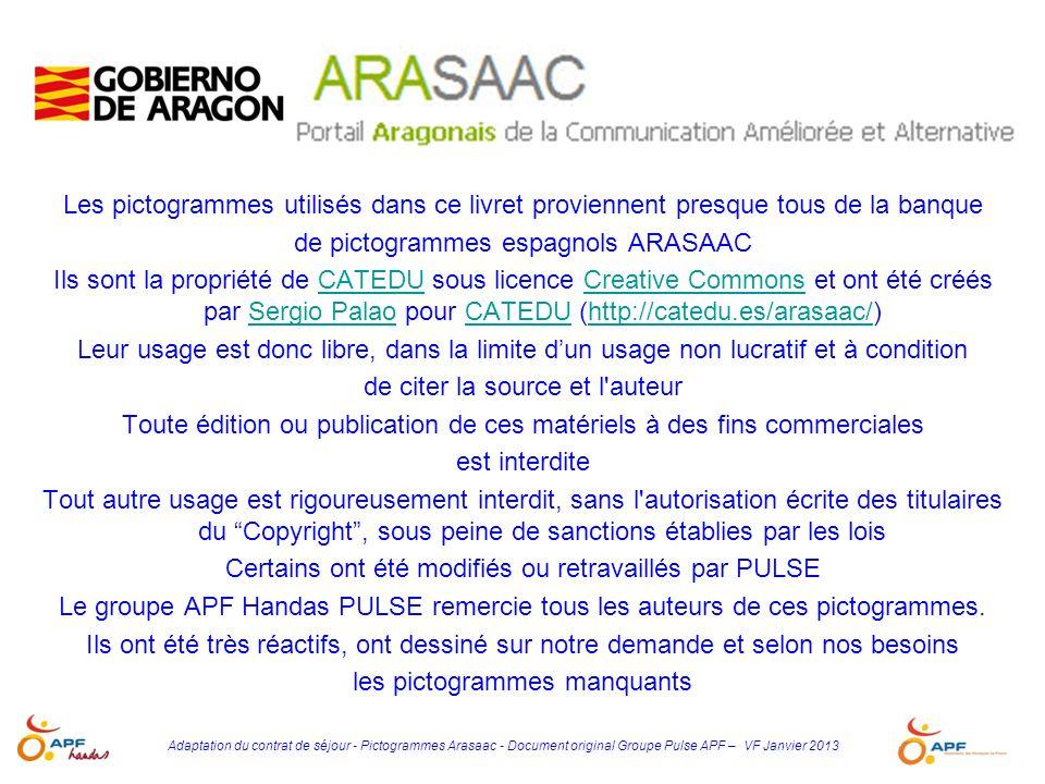 Adaptation du contrat de séjour - Pictogrammes Arasaac - Document original Groupe Pulse APF – VF Janvier 2013 Les pictogrammes utilisés dans ce livret