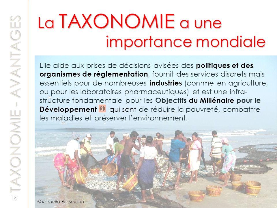 TAXONOMIE - AVANTAGES Elle aide aux prises de décisions avisées des politiques et des organismes de réglementation, fournit des services discrets mais