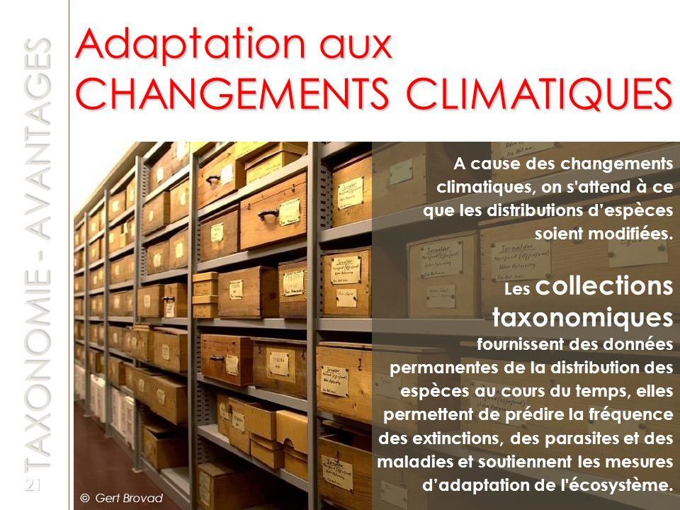 Adaptation aux CHANGEMENTS CLIMATIQUES A cause des changements climatiques, on s'attend à ce que les distributions despèces soient modifiées. Les coll