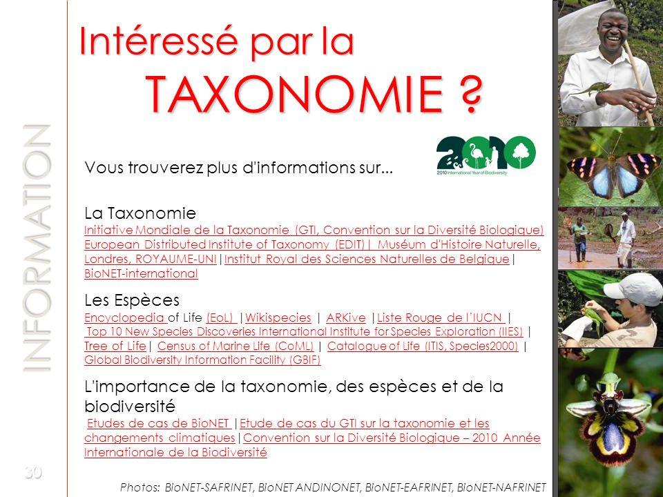 Vous trouverez plus d'informations sur... La Taxonomie Initiative Mondiale de la Taxonomie (GTI, Convention sur la Diversité Biologique) European Dist
