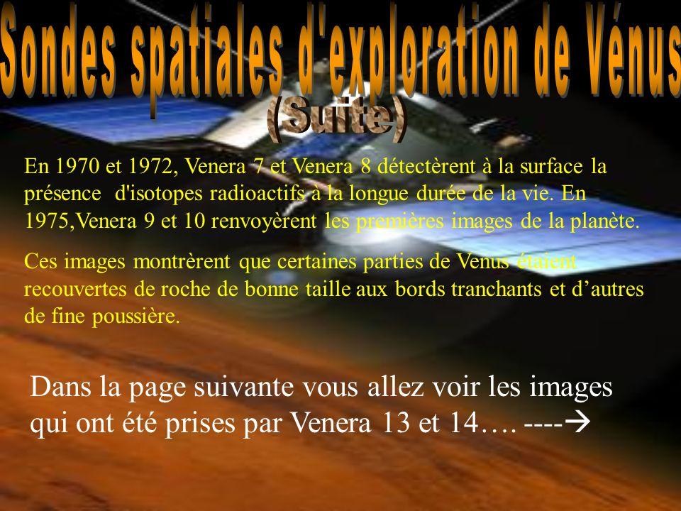 En 1970 et 1972, Venera 7 et Venera 8 détectèrent à la surface la présence d'isotopes radioactifs à la longue durée de la vie. En 1975,Venera 9 et 10