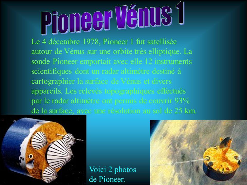 Le 4 décembre 1978, Pioneer 1 fut satellisée autour de Vénus sur une orbite très elliptique. La sonde Pioneer emportait avec elle 12 instruments scien